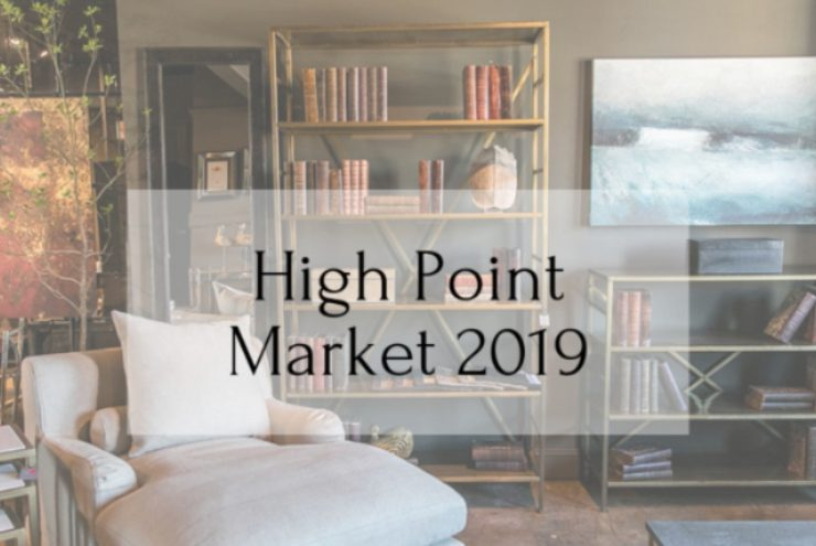 HIGH POINT MARKET 2019: NEW TRENDS AND MEETINGS TO INSPIRE IN 2020 high point market HIGH POINT MARKET 2019: TO INSPIRE YOU IN 2020 High Point Market 2019   All You Need To Know 1 740x495