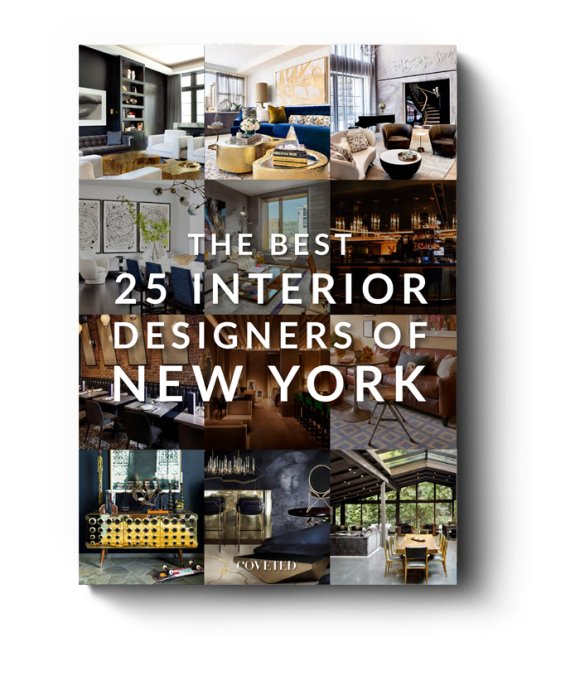 Download Now our Amazing Ebook Featuring the Best 25 Designers From New York best interior designers Download Now our Amazing Ebook Featuring the Best 25 Designers From New York top nyc 580x680
